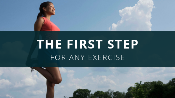 The first step for any exercise